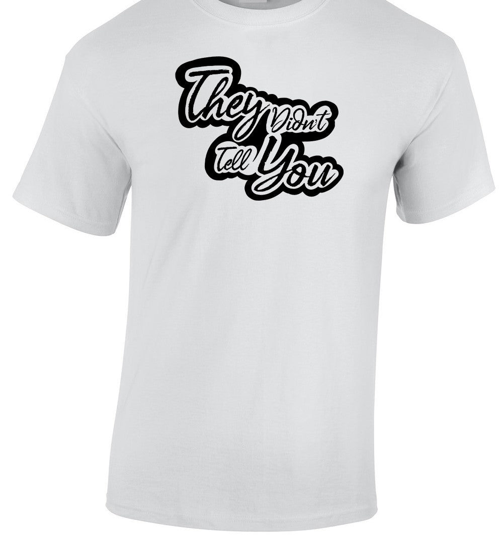 'They Didn't Tell You' Signature Tee