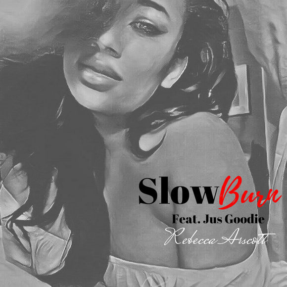 SLOW BURN (Feat. Jus Goodie) | SINGLE | DIGITAL DOWNLOAD