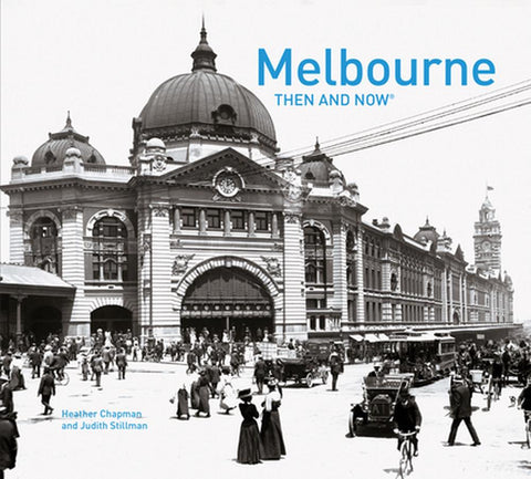 Melbourne Then and Now