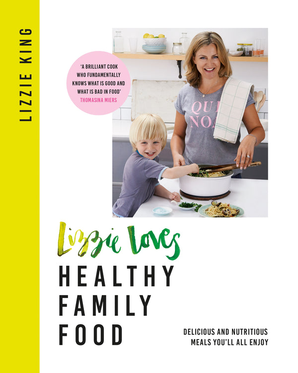 Signed Copy of Lizzie Loves Healthy Family Food by Lizzie King