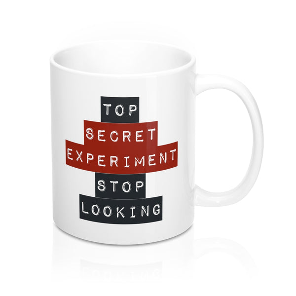 Top Secret Experiment - Funny Novelty Gift Mug 11oz - Not Bad Gifts