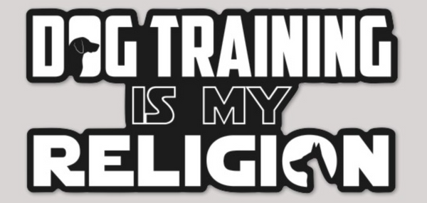 Dog Training is my Religion (Decal)