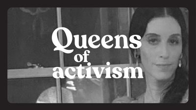 Queens of Activism- Sarah Sophie Flicker