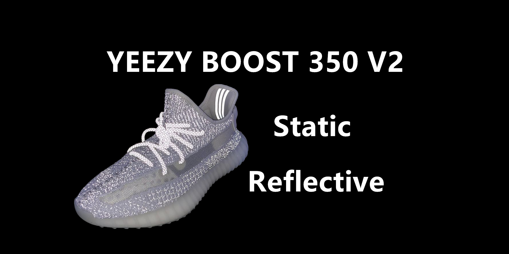 "Yeezy Boost 350 V2 Reflective  ""Static"""