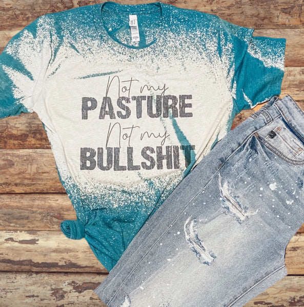 Not My Pasture Not My BULLSHIT