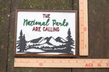 Load image into Gallery viewer, The Parks are Calling Wall Art Sign