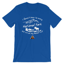 Load image into Gallery viewer, National Parks are on my Bucket List T-Shirts