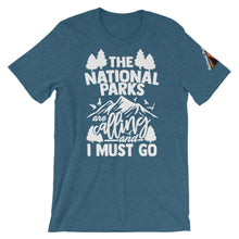 Load image into Gallery viewer, The National Parks are Calling and I Must Go Shirt