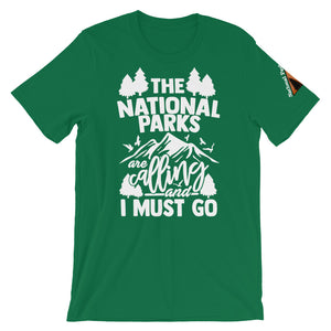 The National Parks are Calling and I Must Go Shirt