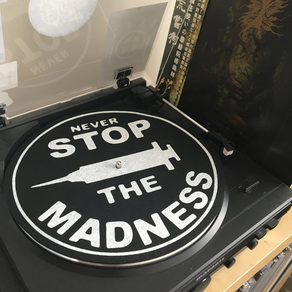 Never Stop The Madness SLIPMAT