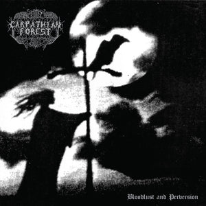 Carpathian Forest - Bloodlust and Perversion DLP