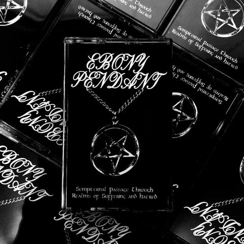Ebony Pendant - Sempiternal Passage Through Realms Of Suffering And Hatred TAPE