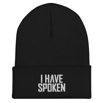 I Have Spoken Black Cuffed Beanie