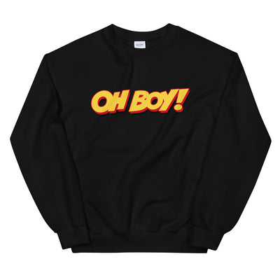 Oh Boy! Signature Unisex Black Sweatshirt