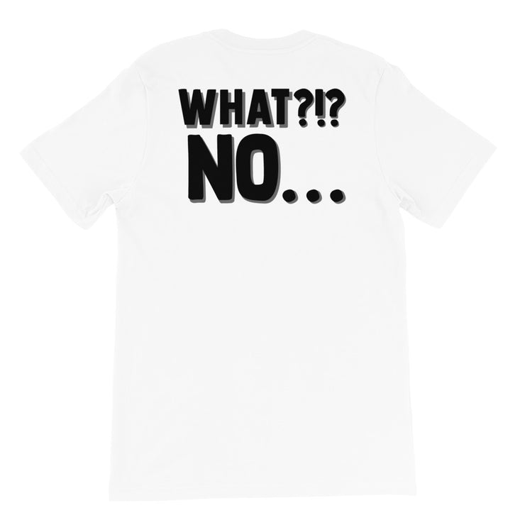 What? No... Mens White T-Shirt