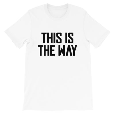This is the Way Unisex White & Black T-Shirt