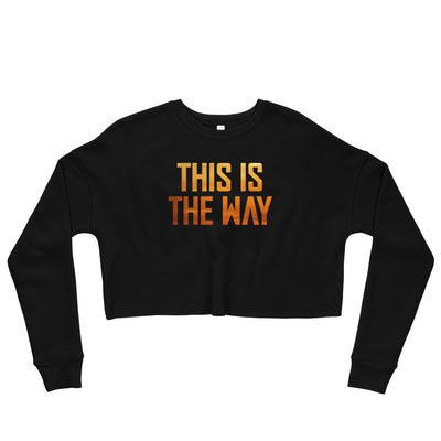 This Is The Way Black Cropped Sweatshirt