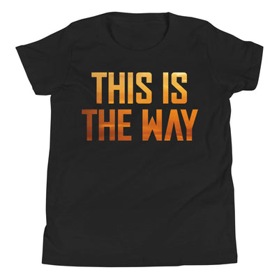 This Is The Way Youth T-Shirt