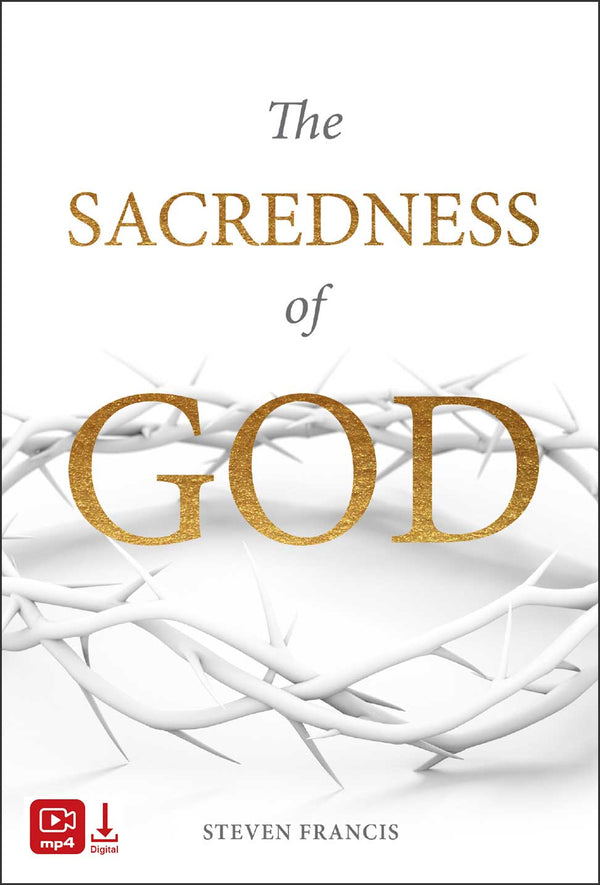 The Sacredness of God (Digital Video)