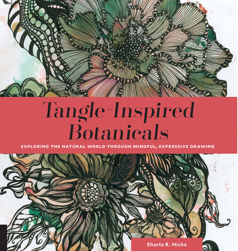 Tangle-Inspired Botanicals by Sharla R. Hicks, Book Signed by Author
