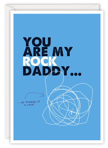 You are my rock daddy…