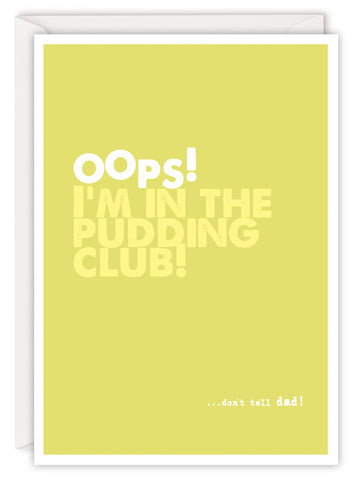 Oops! I'm in the pudding club!