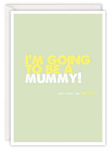 I'm going to be a mummy!