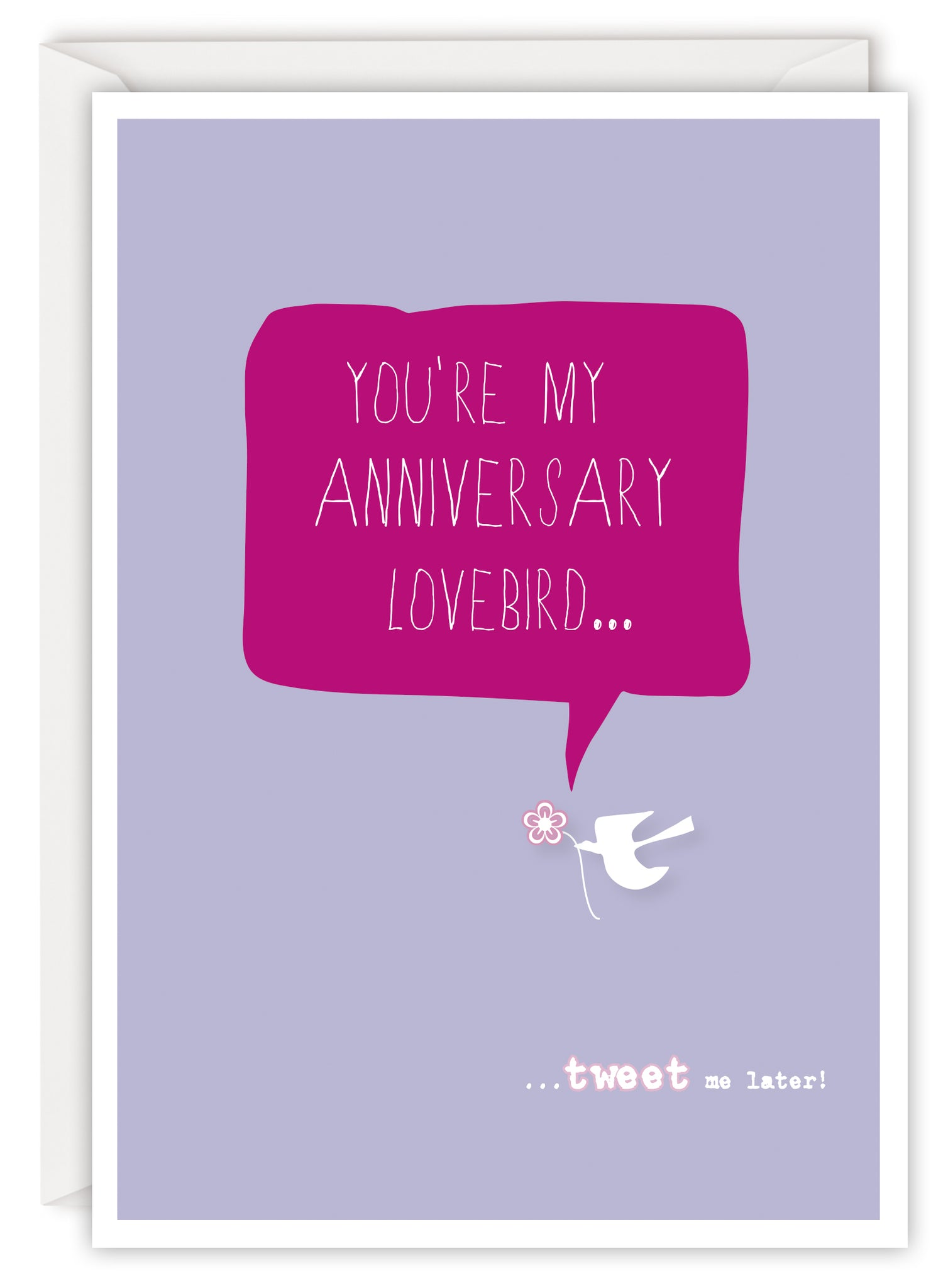 You're my anniversary lovebird…