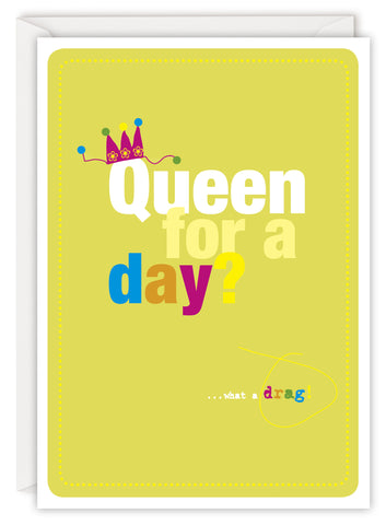 Queen for a day?