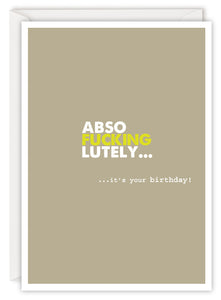 Absofuckinglutely… it's your birthday!