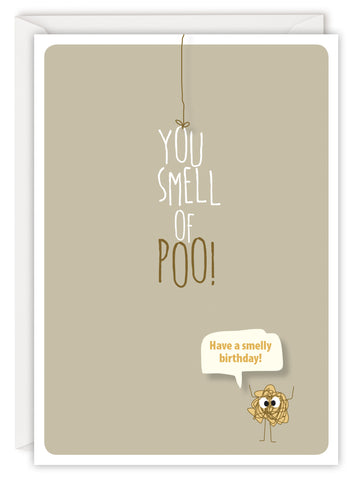 You smell of poo!