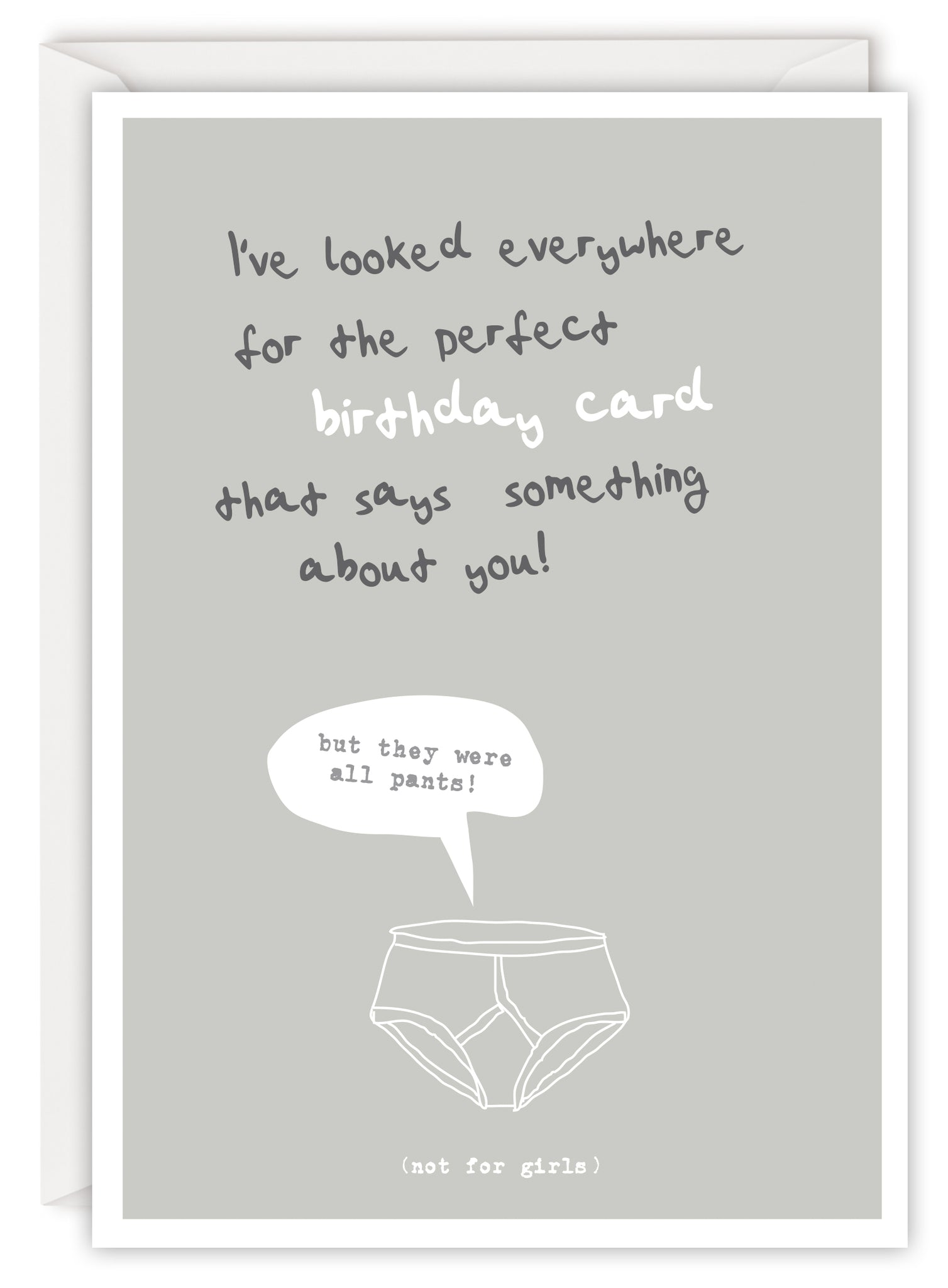 I've looked everywhere for the perfect birthday card that says something about you! (not for girls)