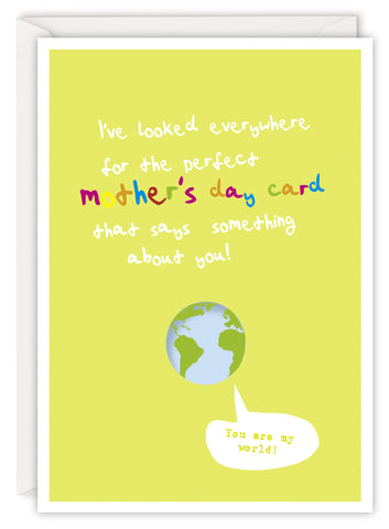 I've looked everywhere for the perfect Mother's day card that says something about you!