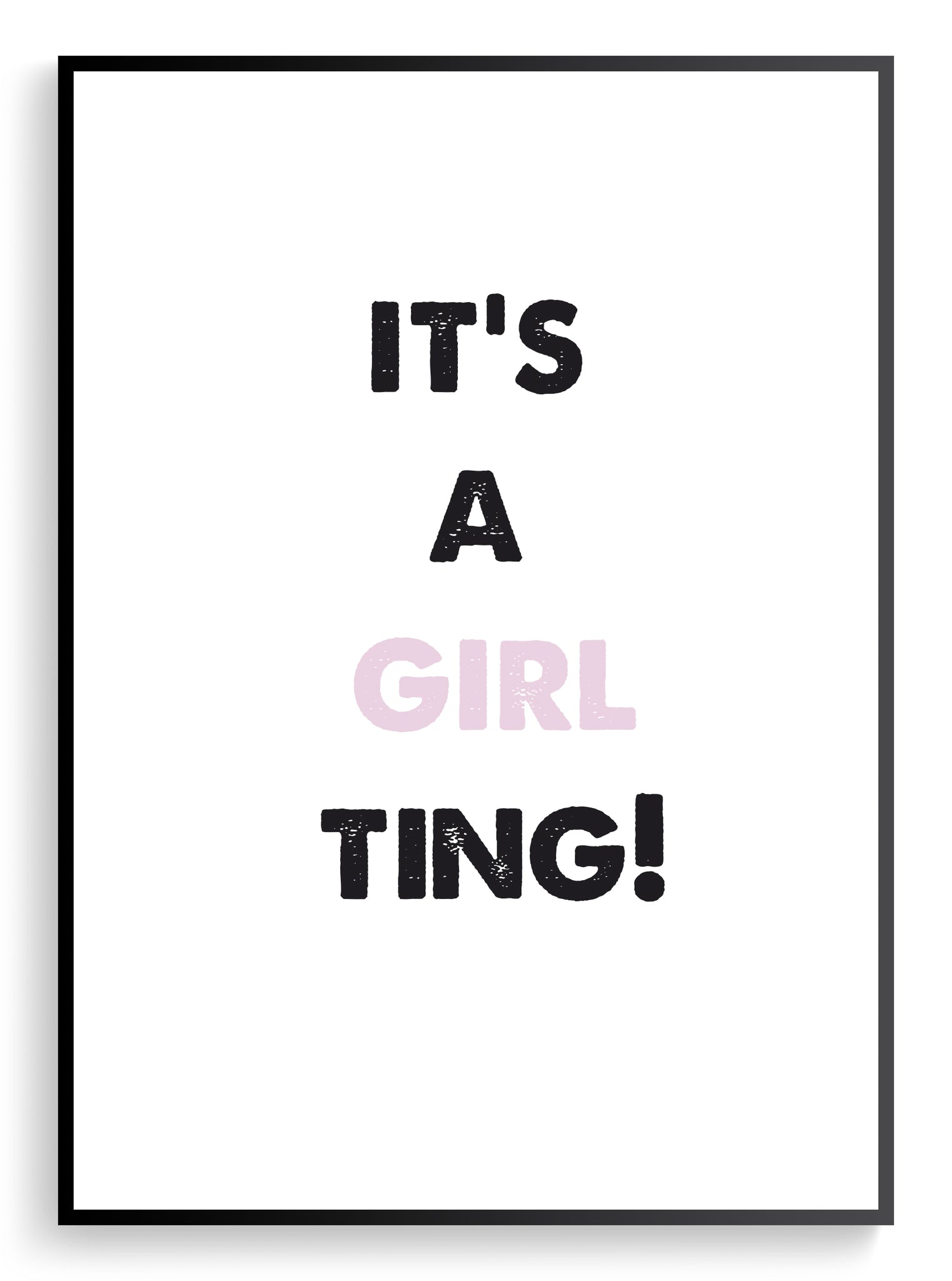 It's a girl ting! / Print