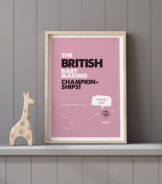 The British baby making championships! – I think it's a girl / Print