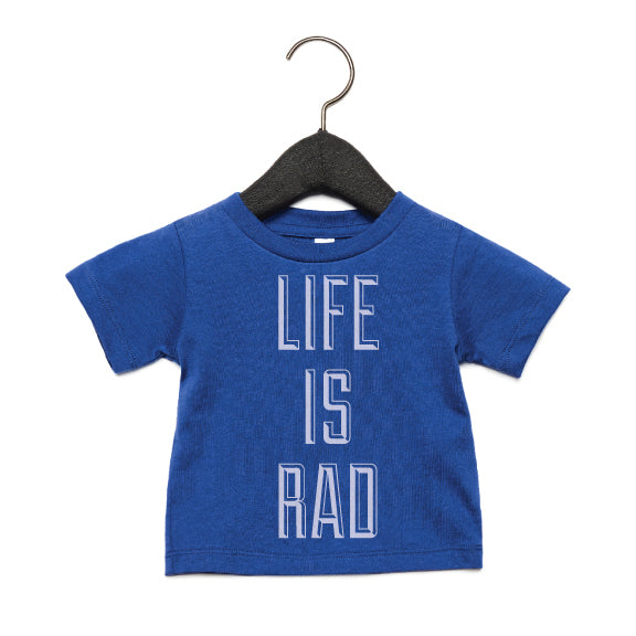 SAMPLE Life is Rad Tee - Baby