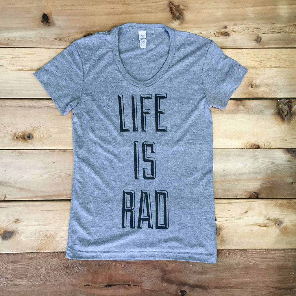Life is Rad Tee (ATHLETIC GREY) - Locomotive Clothing
