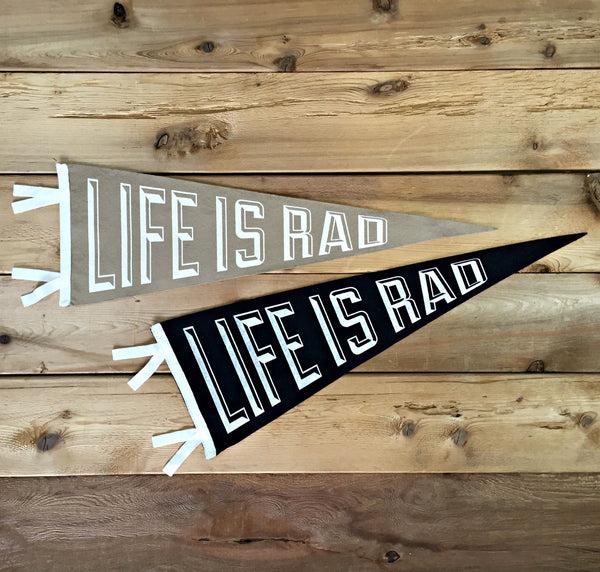Life is Rad Wool Pennant - Locomotive Clothing