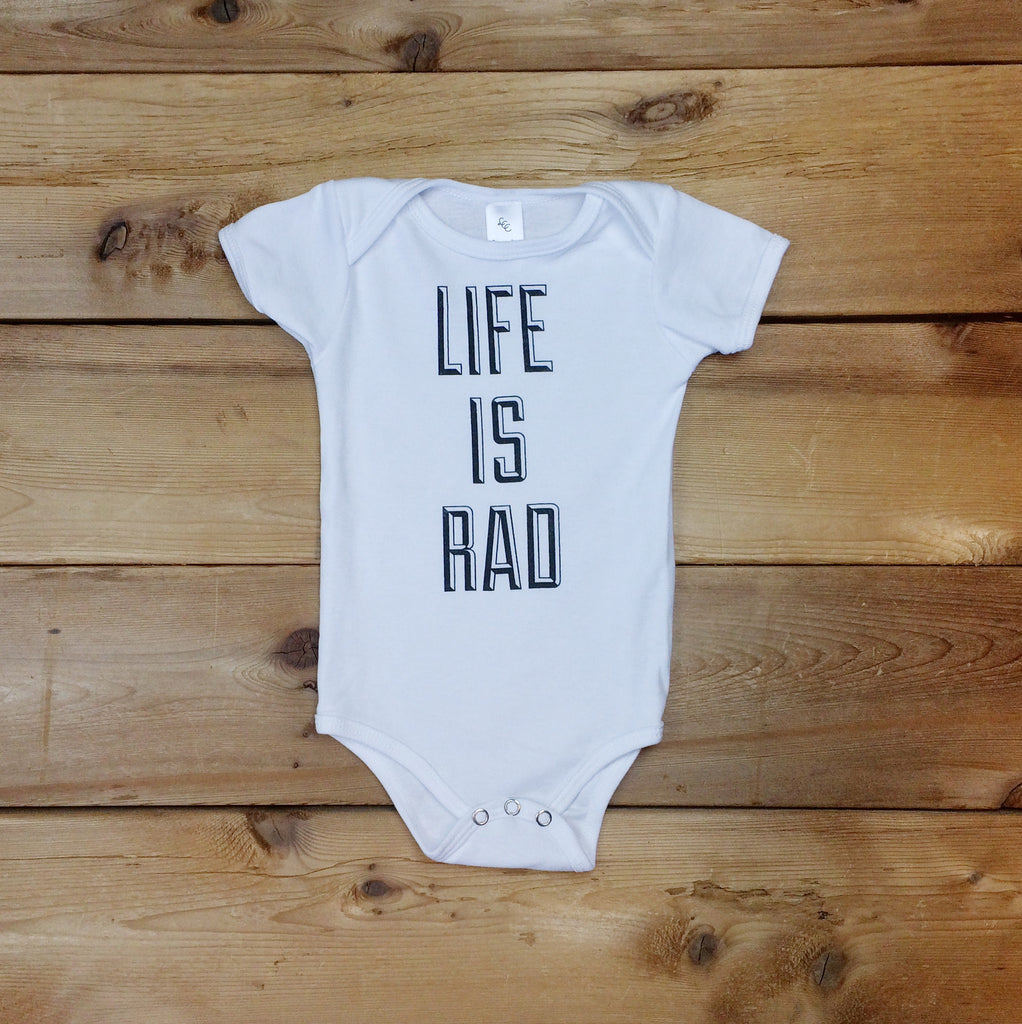 Babies Life is Rad Onesie (WHITE) - Locomotive Clothing