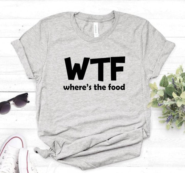 WTF WHERE'S THE FOOD Letter T- Shirt
