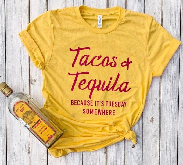 Tacos and Tequila Because It's Tuesday T-shirt