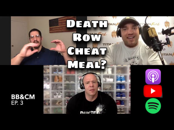 Death Row Cheat Meal? - Bodybuilding & Cheat Meals - EP3