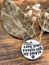 "Load image into Gallery viewer, ""Have Your People Call My People"" Hand Stamped Aluminum Pet Tag - by Via Francesca"