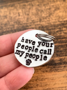 """Have Your People Call My People"" Hand Stamped Aluminum Pet Tag - by Via Francesca"
