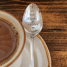 "Load image into Gallery viewer, ""Ok But First, Coffee"" Hand Stamped Vintage Spoon - Silver Plated - Personalized - by Francesca"