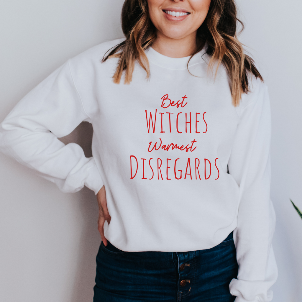 Best Witches, Warmest Disregards Crewneck