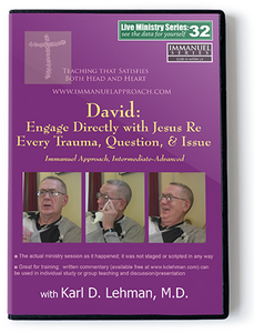 David: Engage Directly with Jesus Re Every Trauma, Question, & Issue (LMS #32)
