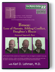 Bruce: Loss of Parents, Sibling Conflict, Daughter's Illness (LMS #22)