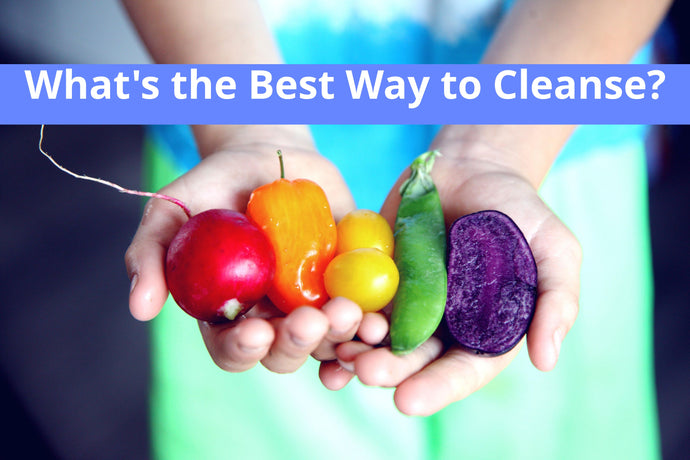 What's the best way to cleanse?