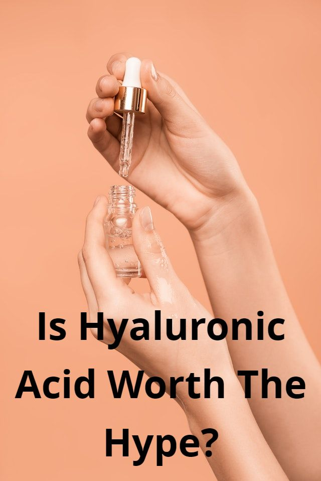 Is Hyaluronic Acid Worth The Hype?